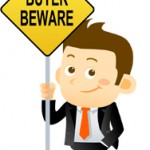 Caveat Emptor – Buyer Beware!