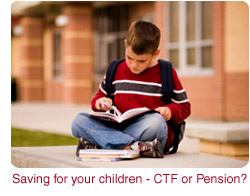 Saving for your Children – Child Trust Fund (CTF) or Pension Contribution?