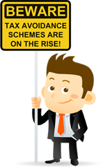 Beware! Tax Avoidance Schemes are on the Rise!